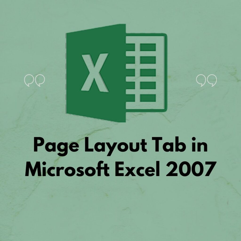 Page Layout Tab in Microsoft Excel 2007