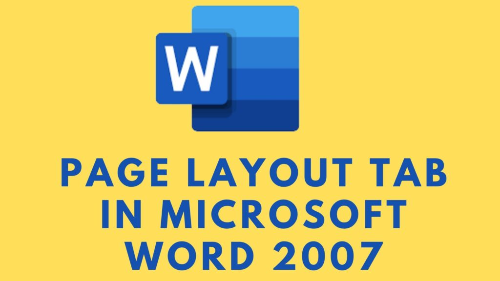 Page Layout Tab in Microsoft Word 2007 Information