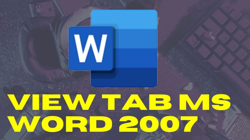 View Tab MS Word 2007 Best Information