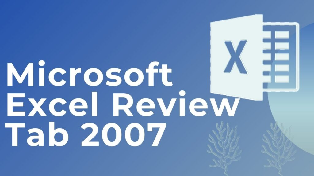 Microsoft Excel Review Tab 2007